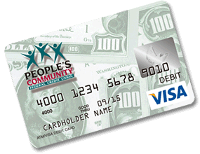 Members of People's Community Federal Credit Union in Vancouver WA & Battle Ground WA receive a free Visa debit card with their checking account.
